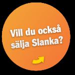 Vill du också sälja Slanka?